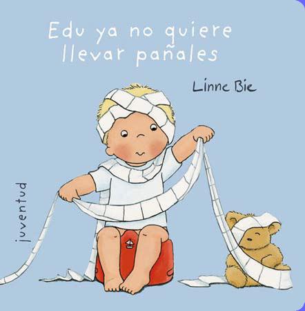 Edu ya no quiere llevar pañales, de Editorial Juventud