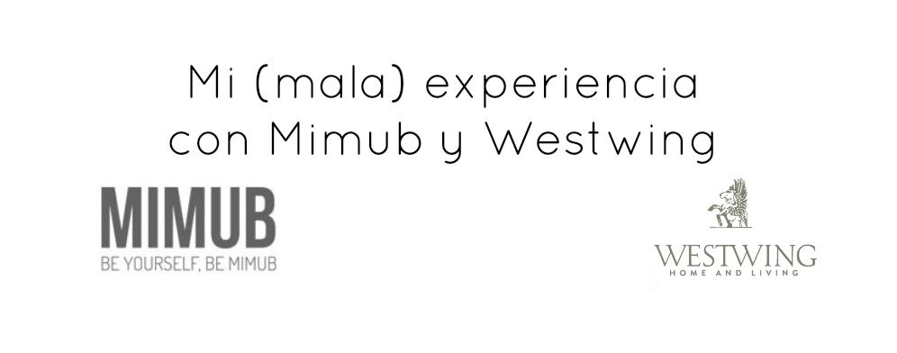 Mi (mala) experiencia con Mimub y Westwing