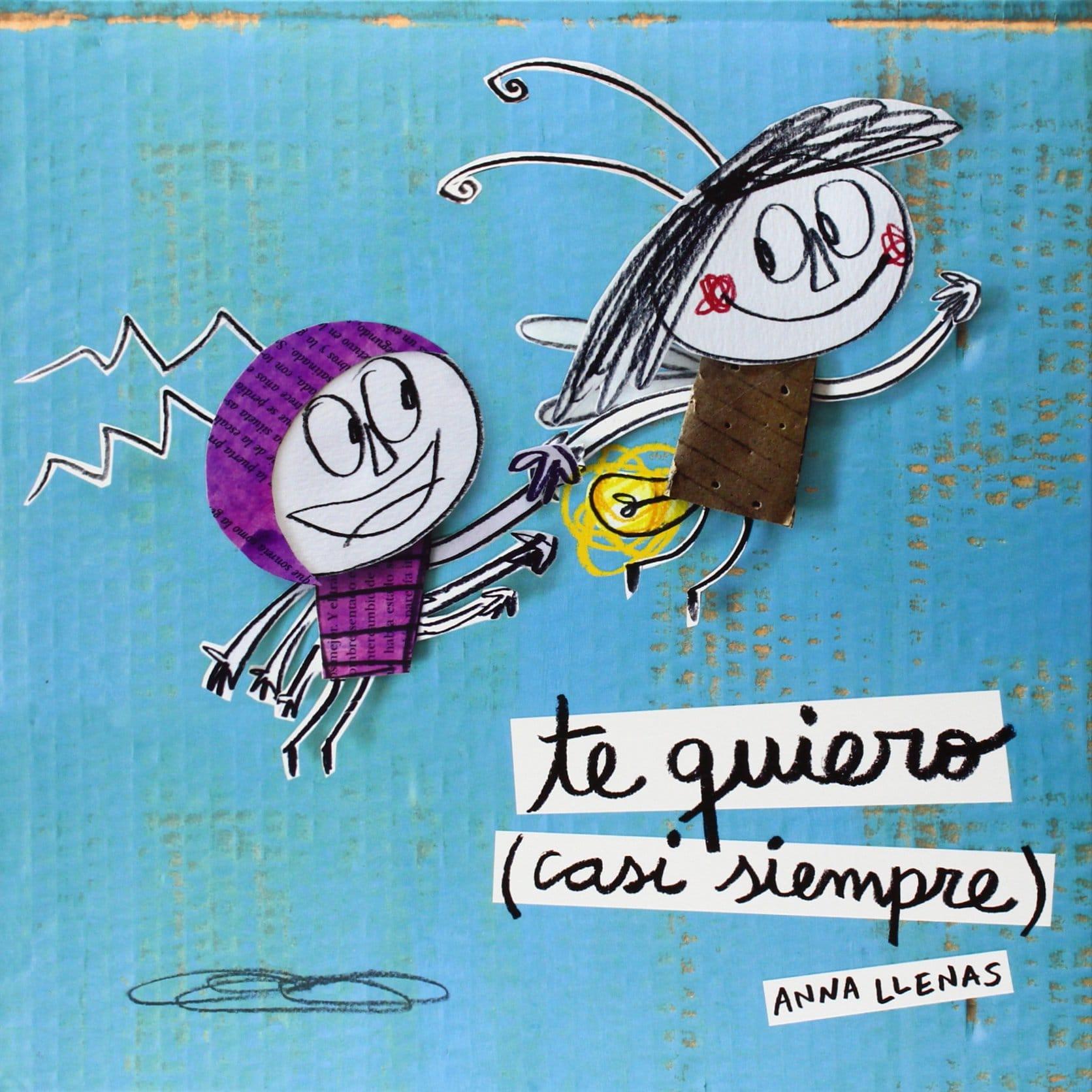 El Monstruo de Colores y Te Quiero (casi siempre), de Anna Llenas