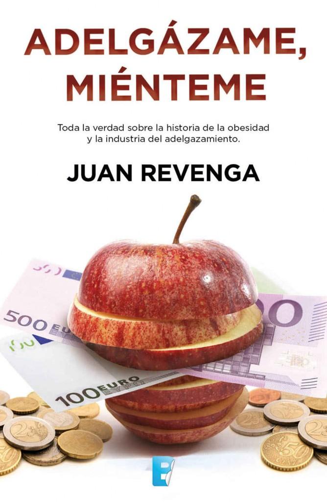 Adelgázame Miénteme - Juan Revenga (portada)