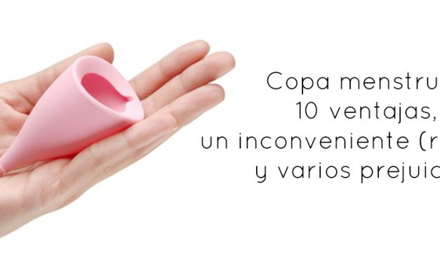La copa menstrual: 10 ventajas, un inconveniente y varios prejuicios