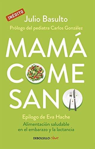 Mamá Come Sano - Julio Basulto