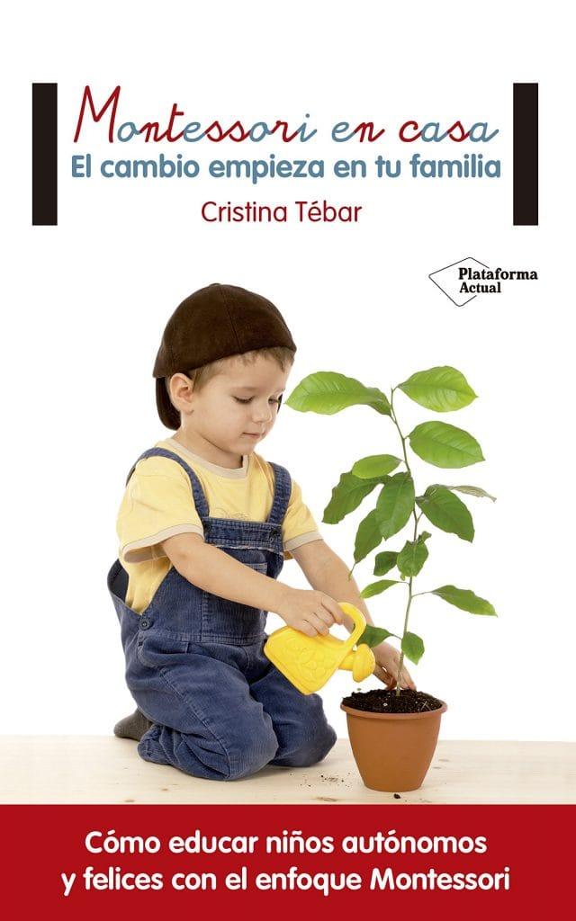 Montessori en casa: El cambio empieza en tu familia (portada)