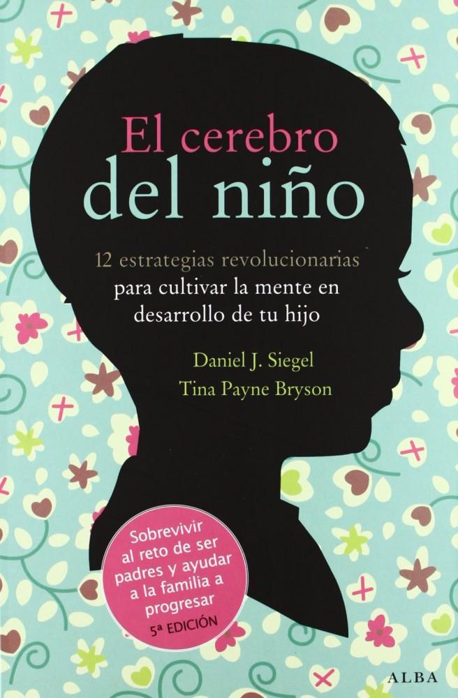 El Cerebro del Niño – Daniel J. Siegel