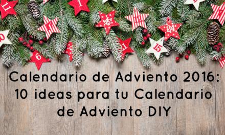 Calendario Adviento 2016: 10 ideas para tu Calendario de Adviento DIY
