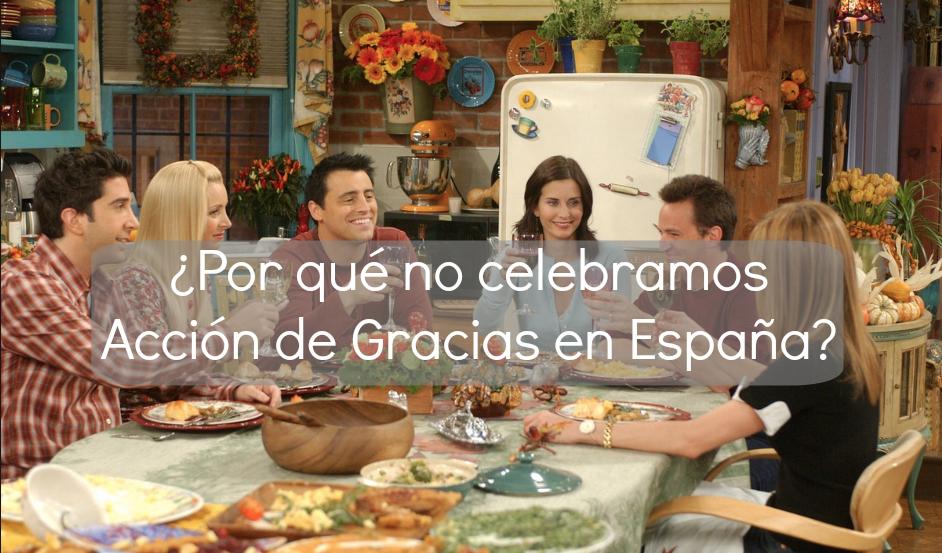 ¿Por qué no celebramos Acción de Gracias en España?