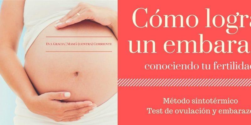 Cómo lograr un embarazo conociendo tu fertilidad - ebook mamá (contra) corriente