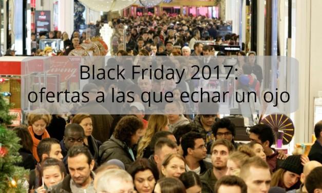 Black Friday 2017: ofertas a las que echar un ojo