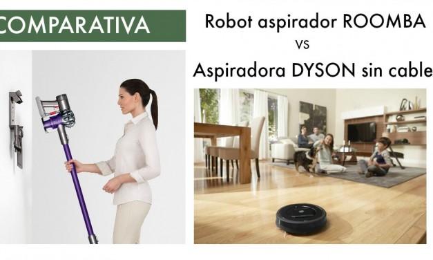 Robot aspirador Roomba vs aspiradora Dyson sin cable: ¿con cuál me quedo?
