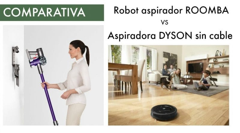 Comparativa Roomba vs Dyson