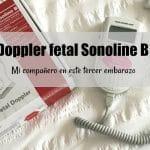 Doppler fetal Sonoline B: mi compañero en este tercer embarazo